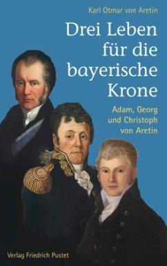 Drei Leben für die bayerische Krone