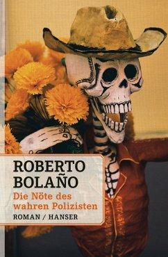 Die Nöte des wahren Polizisten - Bolano, Roberto