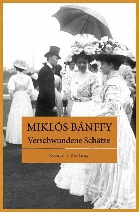 Verschwundene Schätze / Siebenbürger Geschichte Bd.2 - Bánffy, Miklós