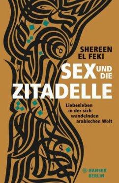 Sex und die Zitadelle - Feki, Shereen, El