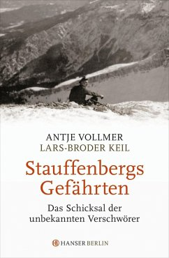 Stauffenbergs Gefährten - Vollmer, Antje; Keil, Lars-Broder