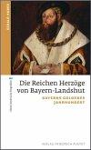 Die Reichen Herzöge von Bayern-Landshut