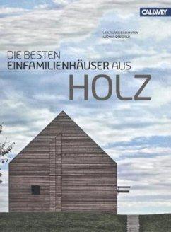 Die besten Einfamilienhäuser aus Holz - Bachmann, Wolfgang; Dederich, Ludger