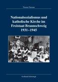Nationalsozialismus und katholische Kirche im Freistaat Braunschweig 1931-1945