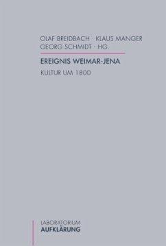 Ereignis Weimar-Jena. Kultur um 1800