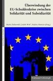 Überwindung der EU-Schuldenkrise zwischen Solidarität und Subsidiarität