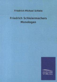 Friedrich Schleiermachers Monologen - Schiele, Friedrich M.
