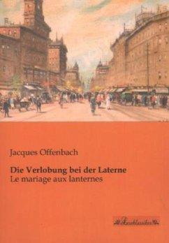 Die Verlobung bei der Laterne, Klavierauszug - Offenbach, Jacques
