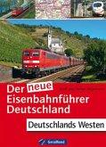Der neue Eisenbahnführer Deutschland - Deutschlands Westen