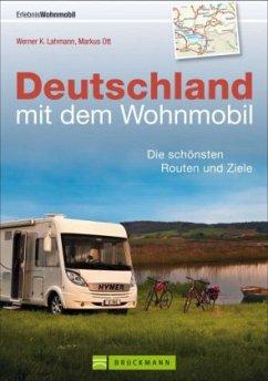 Deutschland mit dem Wohnmobil - Lahmann, Werner K.; Ott, Markus
