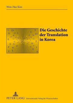 Die Geschichte der Translation in Korea - Kim, Won-Hee