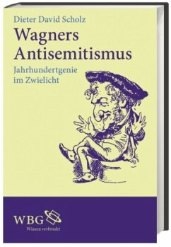 Wagners Antisemitismus - Scholz, Dieter D.