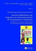 Deutsche Bilderbücher der Gegenwart im Unterricht Deutsch als Fremdsprache in Indonesien