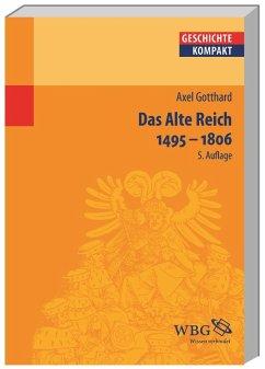 Das Alte Reich 1495 - 1806 - Gotthard, Axel