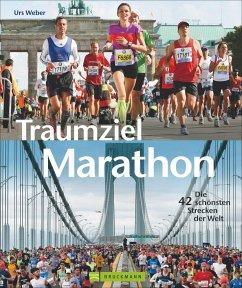 Traumziel Marathon - Weber, Urs