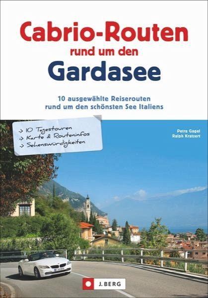 Spielzeug Rund Um Den Neuen Superhelden: Cabrio-Routen Rund Um Den Gardasee Von Petra Gagel; Ralph