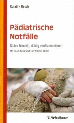 Pädiatrische Notfälle - Kurath, Stefan;Resch, Bernhard