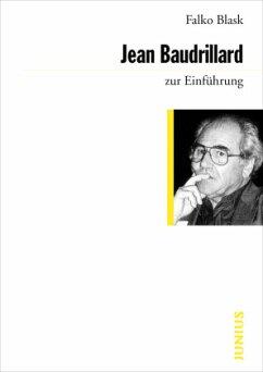 Jean Baudrillard zur Einführung - Blask, Falko