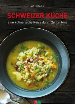 Schweizer Küche - Haefeli, Alfred