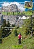 Erlebnis Bergsteigen: Vergessene Pfade in Südtirol