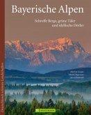 Deutschlands schönste Landschaften: Bayerische Alpen