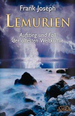 Lemurien. Aufstieg und Fall der ältesten Weltkultur - Joseph, Frank