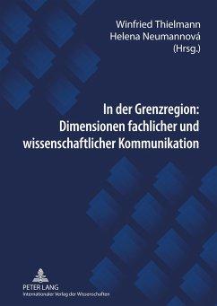 In der Grenzregion: Dimensionen fachlicher und wissenschaftlicher Kommunikation