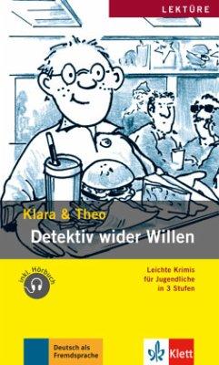 Detektiv wider Willen - Klara; Theo