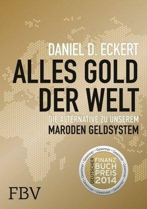 Alles Gold der Welt - Eckert, Daniel D.