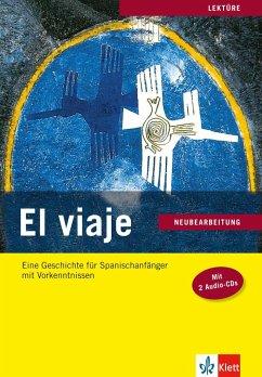El Viaje - Neubearbeitung - Buch mit 2 Audio-CDs - López Pernía, Palmira; Sáez, Nuria; Gómez de Olea, Lourdes; Revert, Vicenta
