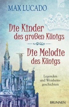 Die Kinder des großen Königs & Die Melodie des Königs - Lucado, Max
