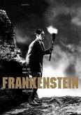 Frankenstein. Band I (1818-1931)
