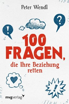 100 Fragen, die Ihre Beziehung retten - Wendl, Peter