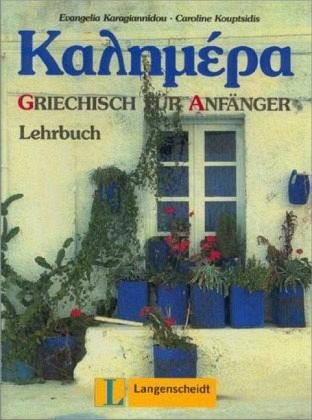 lehrbuch kalimera griechisch f r anf nger schulbuch. Black Bedroom Furniture Sets. Home Design Ideas
