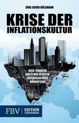 Krise der Inflationskultur - Hülsmann, Jörg Guido