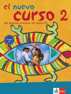 El nuevo curso 2 - Lehr- und Arbeitsbuch mit Audio-CD zum Übungsteil