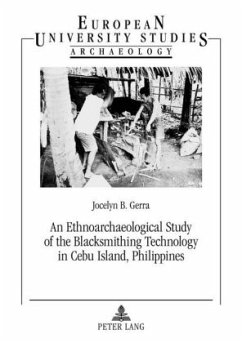 An Ethnoarchaeological Study of the Blacksmithing Technology in Cebu Island, Philippines - Gerra, Jocelyn B.