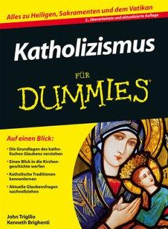 Katholizismus für Dummies - Trigilio, John; Brighenti, Kenneth