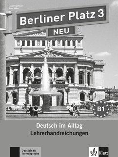 Berliner Platz 3 NEU - Lehrerhandreichungen 3 - Kaufmann, Susan