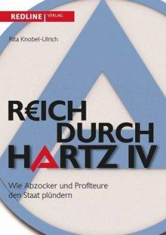 Reich durch Hartz IV - Knobel-Ulrich, Rita