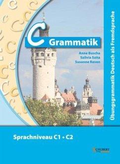 C-Grammatik - Szita, Szilvia;Raven, Susanne;Buscha, Anne