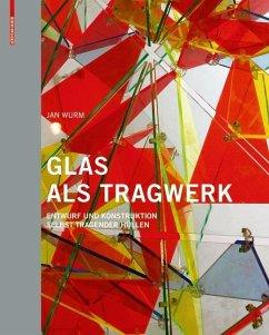 Glas als Tragwerk (eBook, PDF) - Wurm, Jan