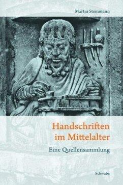 Handschriften im Mittelalter - Steinmann, Martin
