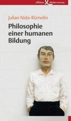 Philosophie einer humanen Bildung - Nida-Rümelin, Julian