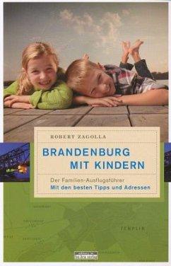 Brandenburg mit Kindern - Zagolla, Robert