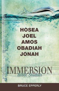 Immersion Bible Studies: Hosea, Joel, Amos, Obadiah, Jonah