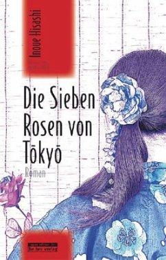 Die Sieben Rosen von Tokyo - Inoue, Hisashi