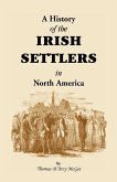History of the Irish Settlers in North America from the Earliest Period to the Census of 1850