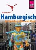 Reise Know-How Sprachführer Hamburgisch - die Sprache an Elbe und und Alster