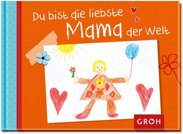 Du bist die liebste Mama der Welt - Buch - buecher.de